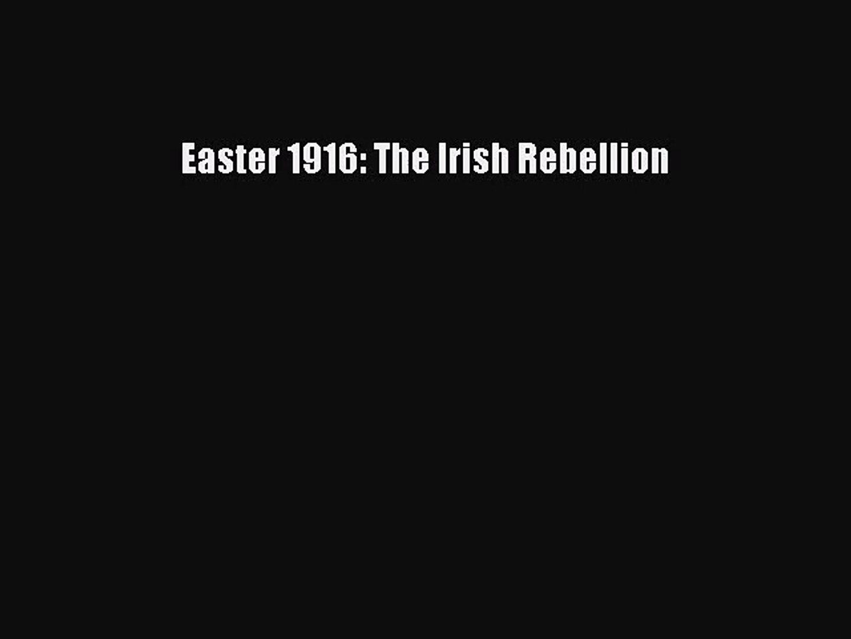 [PDF Download] Easter 1916: The Irish Rebellion [PDF] Full Ebook