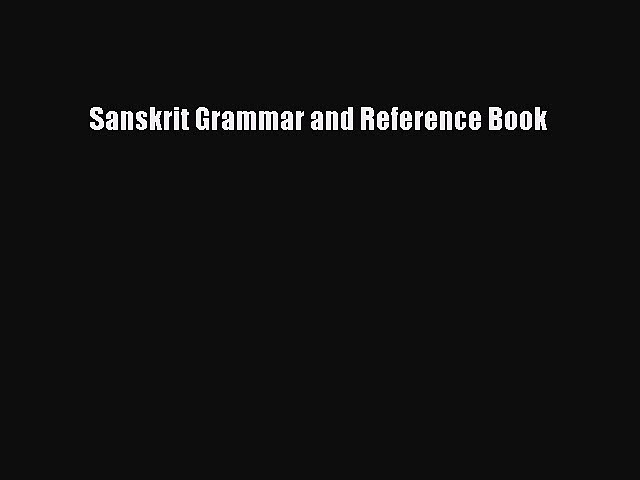 [PDF Download] Sanskrit Grammar and Reference Book [Download] Full Ebook