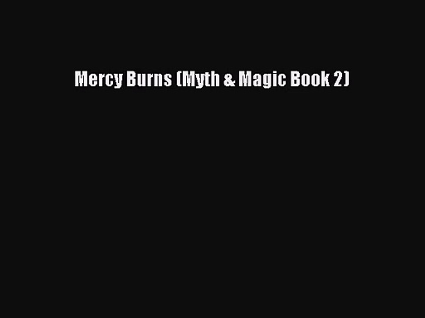 Mercy Burns: Number 2 in series (Myth and Magic)