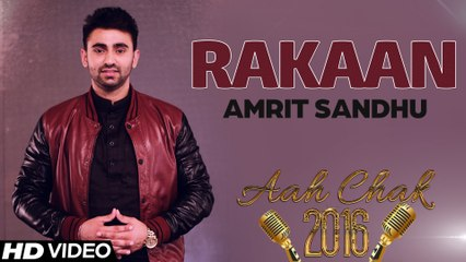 Amrit Sandhu - Rakaan _ Full Video _ Aah Chak 2016
