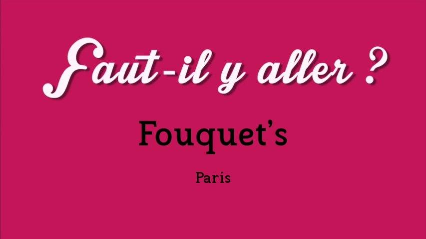 """""""Faut-il y aller ?"""" - Fouquet's"""