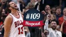 Hoopcast n°109 - Quel avenir pour Joakim Noah ?