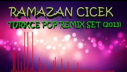 Ramazan Cicek - Turkce Pop Remix Set Vol. 1
