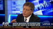 Critical Questions On Scandals & Crisis Not Asked In AG Holder Interview - Napolitano - Kelly Fire