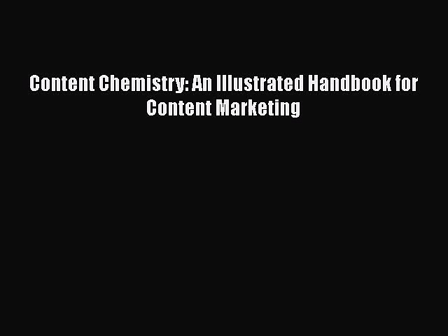 Download Content Chemistry: An Illustrated Handbook for Content Marketing Ebook Online