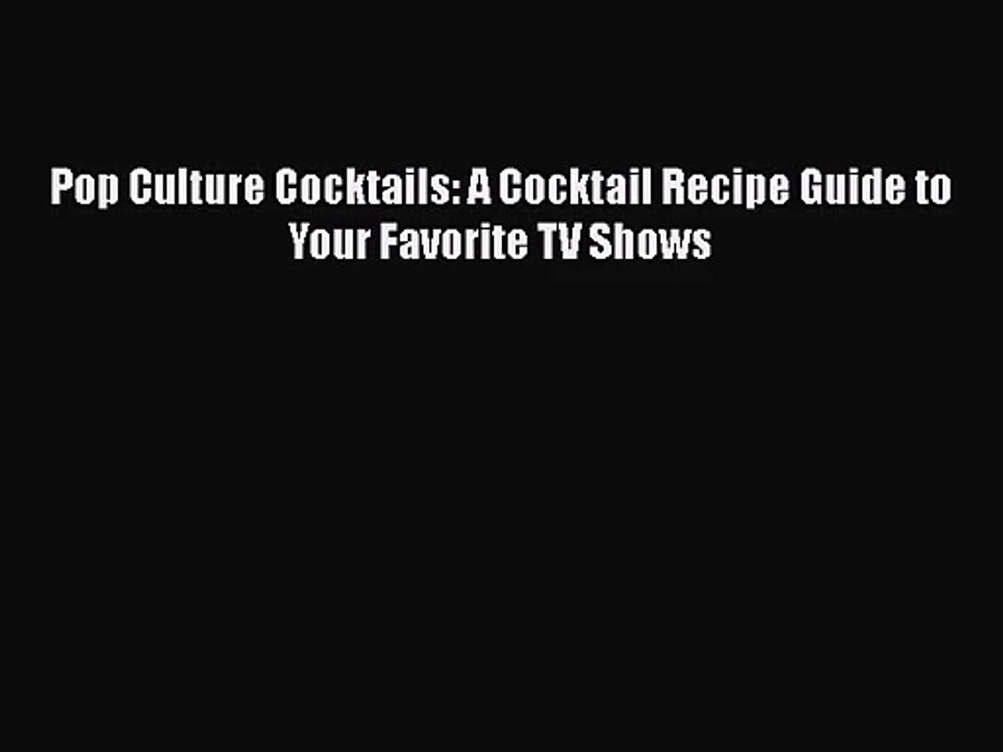 Download Pop Culture Cocktails: A Cocktail Recipe Guide to Your Favorite TV Shows Ebook Free