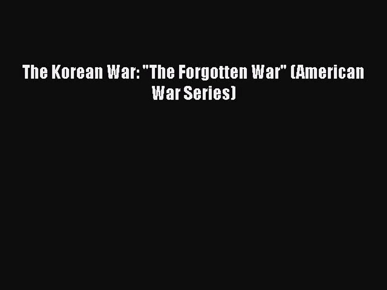 [PDF Download] The Korean War: The Forgotten War (American War Series) [Read] Full Ebook