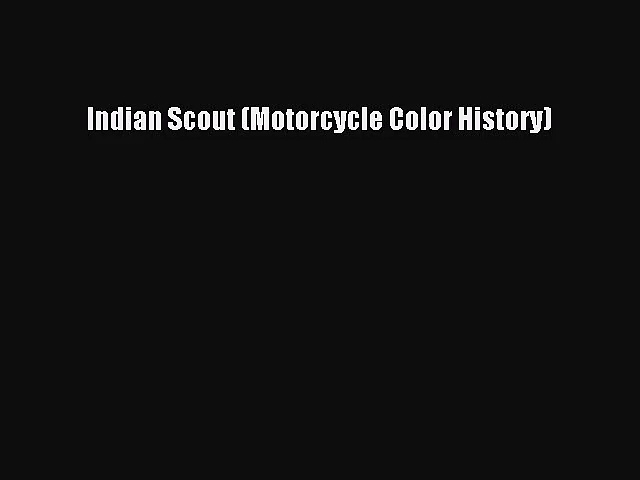 [PDF Download] Indian Scout (Motorcycle Color History) [Download] Full Ebook