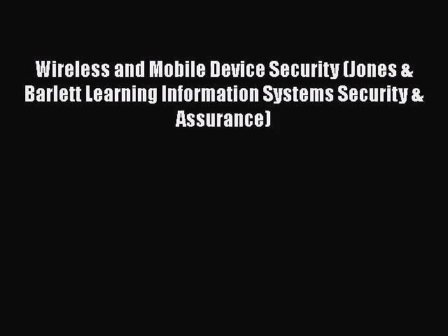[PDF Download] Wireless and Mobile Device Security (Jones & Barlett Learning Information Systems