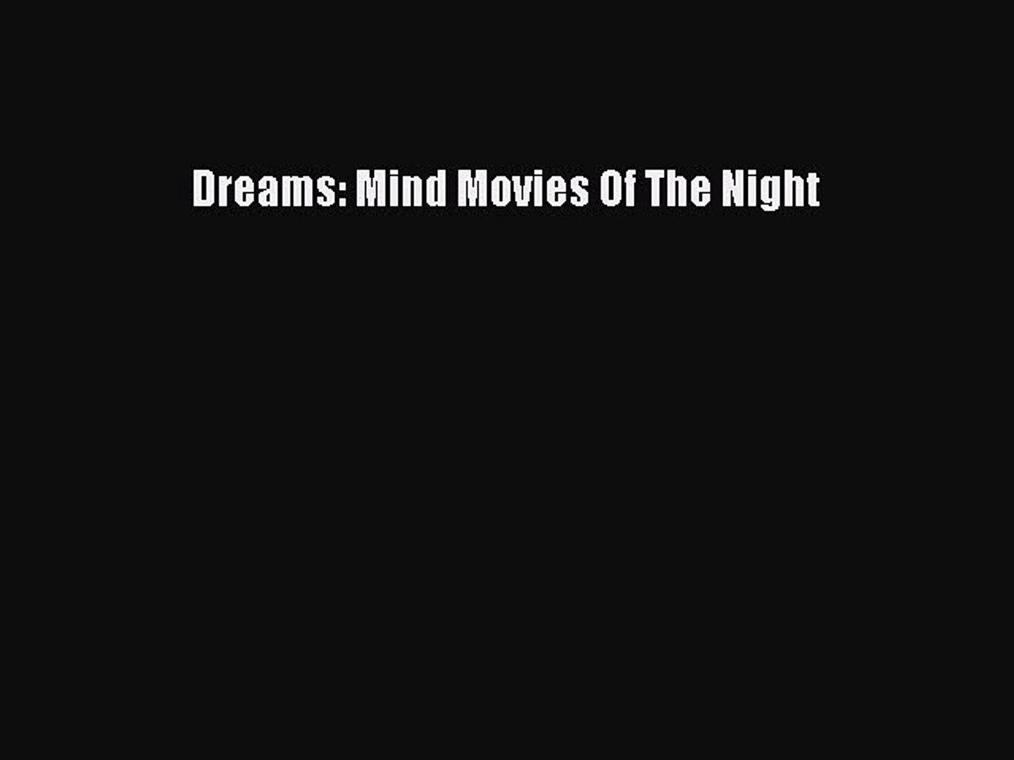 [PDF Download] Dreams: Mind Movies Of The Night [Download] Full Ebook