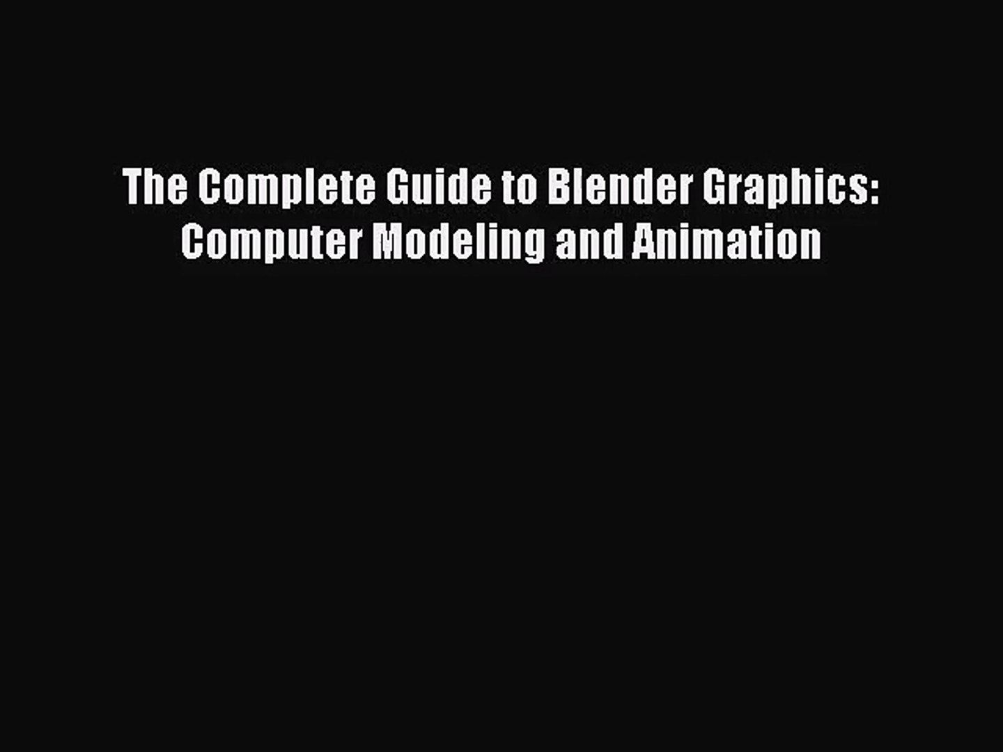 [PDF Download] The Complete Guide to Blender Graphics: Computer Modeling  and Animation [Download]