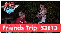 Friends Trip 2 - Episode 13