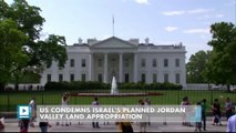 US condemns Israel's planned Jordan Valley land appropriation