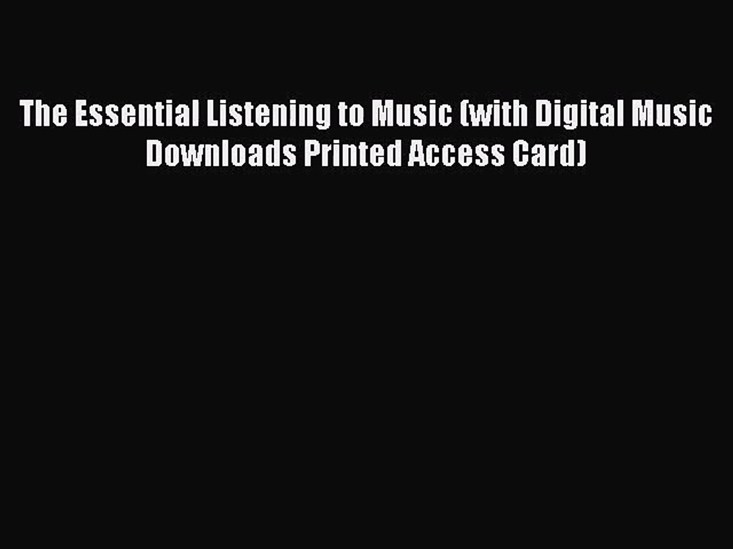 [PDF Download] The Essential Listening to Music (with Digital Music Downloads Printed Access