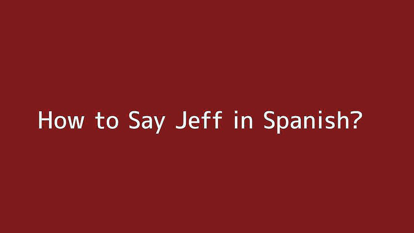 How to say Jeff in Spanish