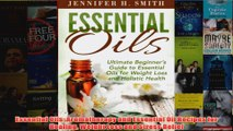 Download PDF  Essential Oils Aromatherapy and Essential Oil Recipes for Healing Weight Loss and Stress FULL FREE