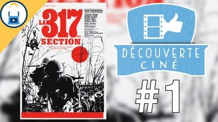 Découverte Cine #1 La 317ème Section