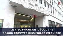 Le fisc français découvre 38.000 comptes dissimulés en Suisse