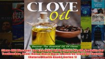 Download PDF  Clove Oil Discover The Essential Oil Of Cloves Health Benefits For Toothaches Acne Hair  FULL FREE