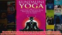 Download PDF  Kundalini Yoga How to Heal your Body naturally by Awakening your Kundalini Kundalini FULL FREE