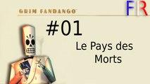 Grim Fandango Remastered #01 - Le Pays des Morts