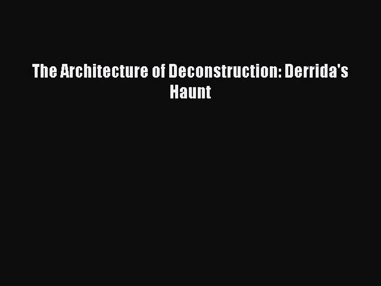 The Architecture of Deconstruction. Derridas Haunt