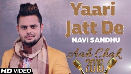 Navi Sandhu - Yaari Jatt De _ Full Video _ Aah Chak 2016