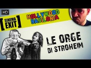 Le orge di Stroheim #Hollywoodbabilonia