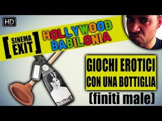 Giochi erotici con una bottiglia (finiti male) #Hollywoodbabilonia
