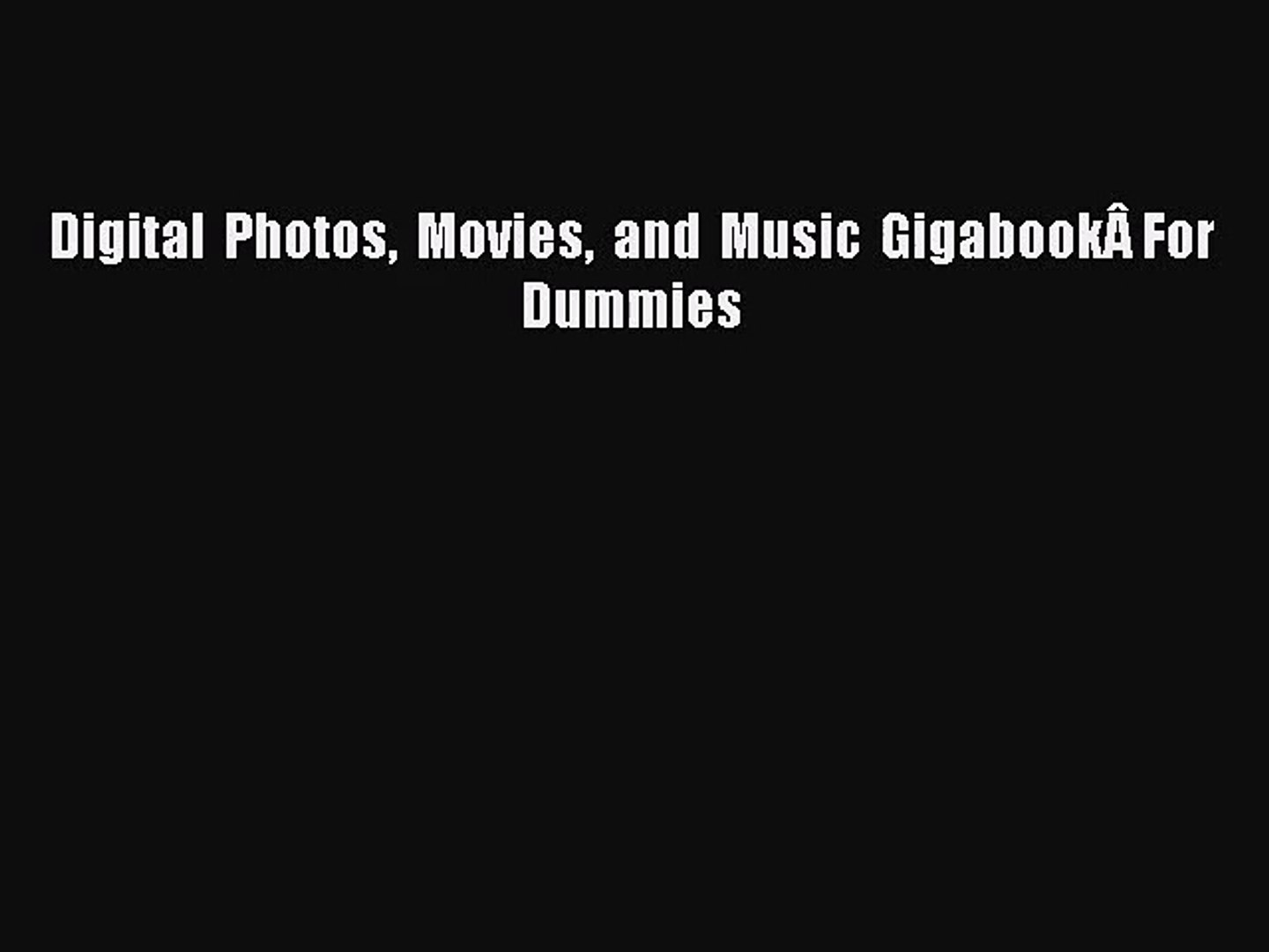 [PDF Download] Digital Photos Movies and Music GigabookFor Dummies [Download] Online