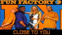 Fun Factory - Close To You ( Official Video )