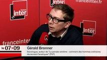"""Gérald Bronner : """"Chaque étape de la radicalisation paraît raisonnable"""""""