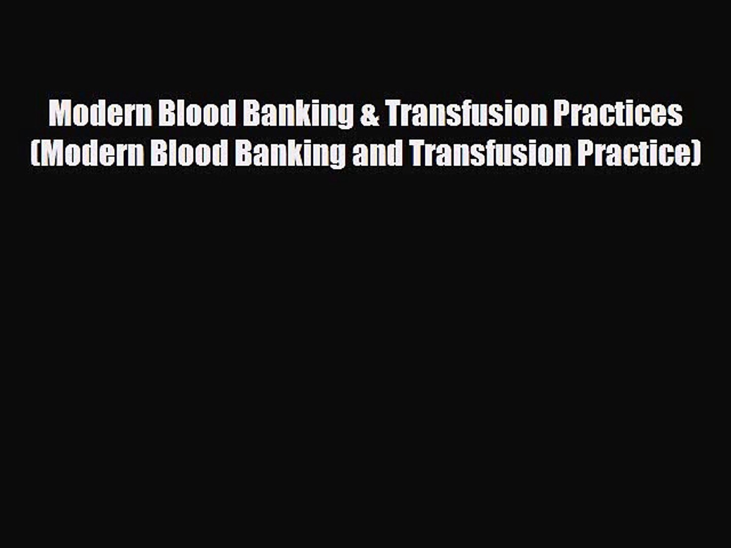PDF Download Modern Blood Banking & Transfusion Practices (Modern Blood Banking and Transfusion
