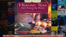 Download PDF  Healing Teas from Around the World Natural healing series FULL FREE
