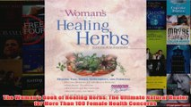 Download PDF  The Womans Book of Healing Herbs The Ultimate Natural Healer for More Than 100 Female FULL FREE