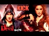 DEVIL Video Song Launch | Salman Khan, Nargis Fakhri | KICK | Latest Bollywood News
