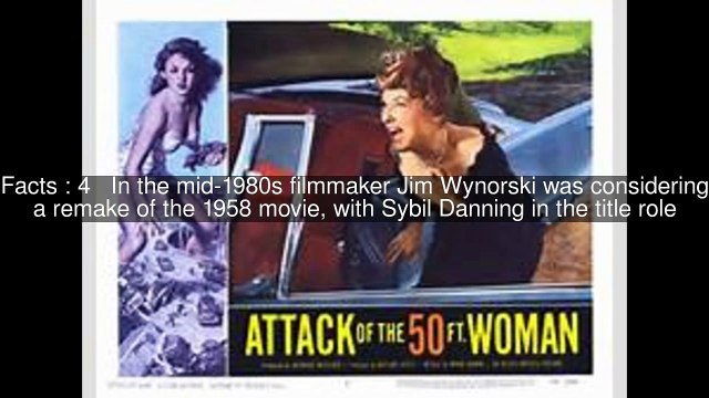 Remakes and sequels of Attack of the 50 Foot Woman Top 12 Facts