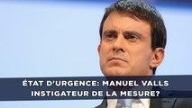 État d'urgence: Manuel Valls instigateur de la mesure?