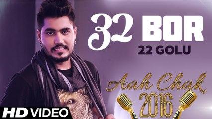 22 Golu - 32 Bor _ Full Video _ Aah Chak 2016