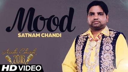 Satnam Chandi - Mood _ Full Video _ Aah Chak 2016