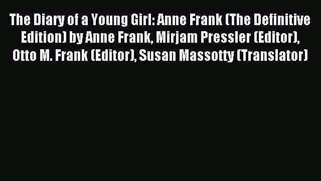 [PDF Download] The Diary of a Young Girl: Anne Frank (The Definitive Edition) by Anne Frank