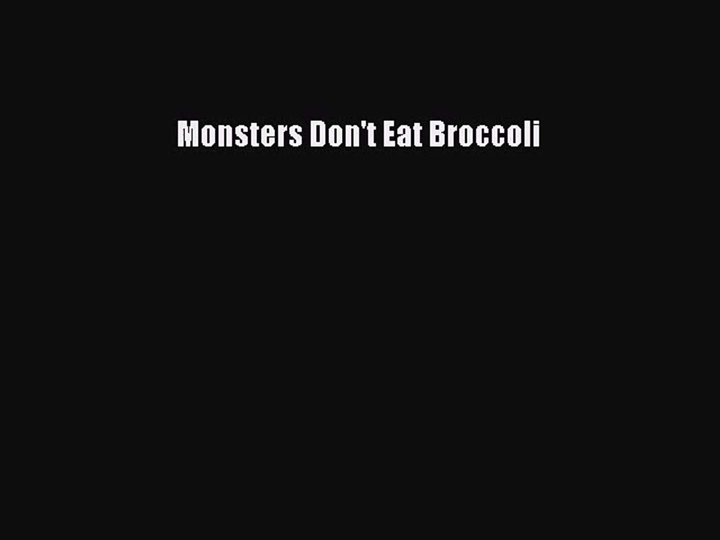 Pdf Download Monsters Don T Eat Broccoli Download Full Ebook Video Dailymotion