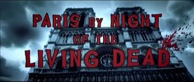 Paris by Night of the living dead - film complet en Français