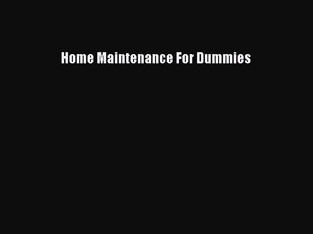 [PDF Download] Home Maintenance For Dummies [PDF] Full Ebook