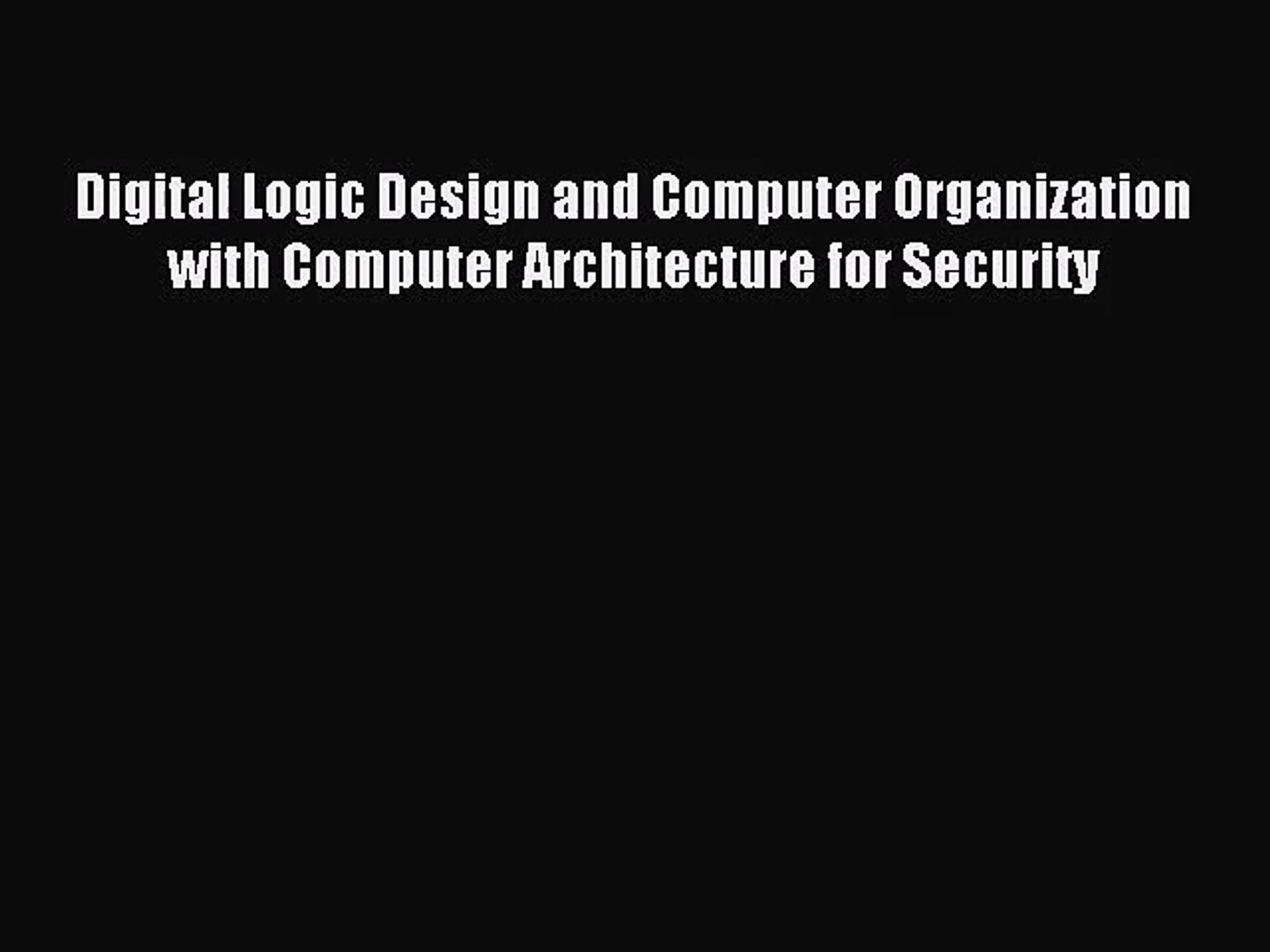 Pdf Download Digital Logic Design And Computer Organization With Computer Architecture For Video Dailymotion
