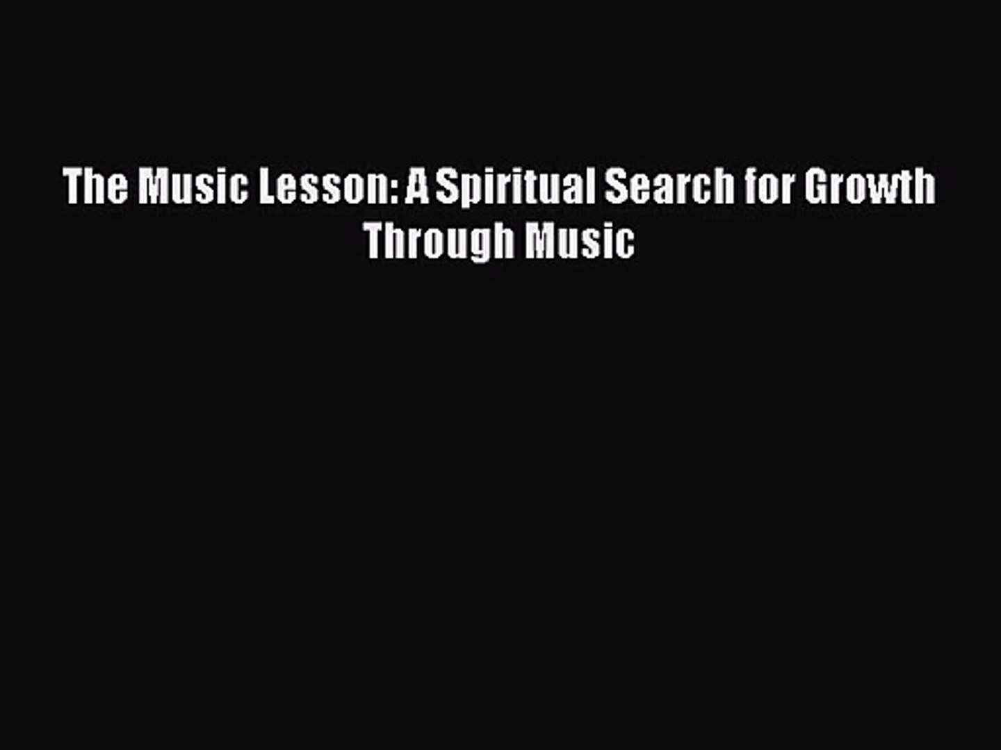 [PDF Download] The Music Lesson: A Spiritual Search for Growth Through Music [Download] Online