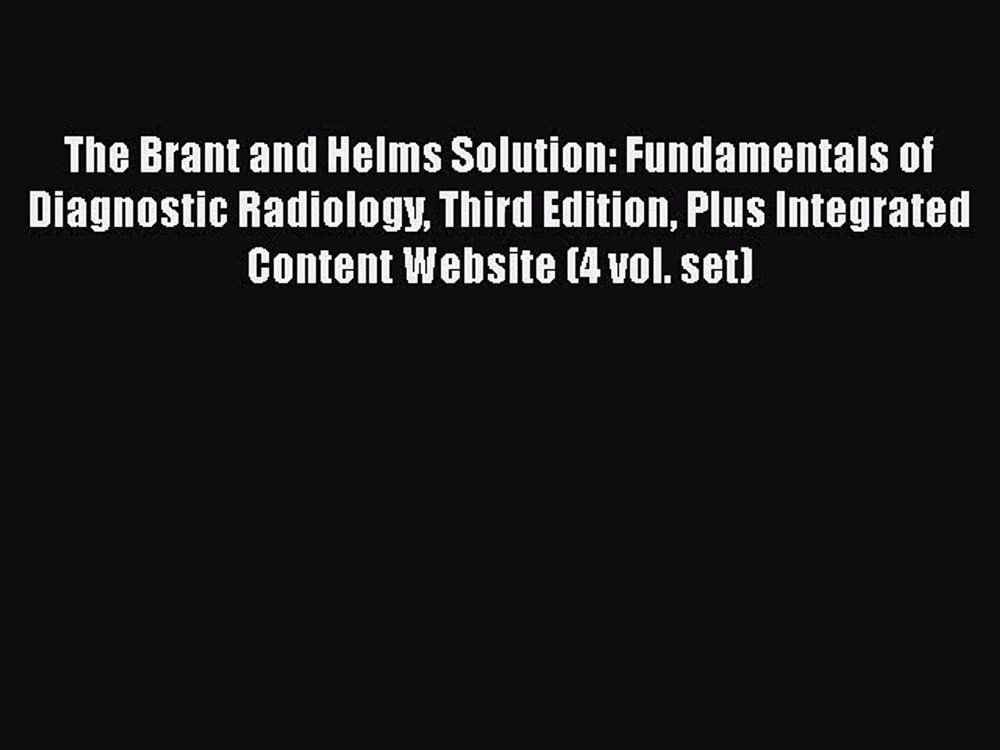 PDF Download The Brant and Helms Solution: Fundamentals of Diagnostic Radiology Third Edition