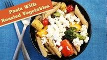 Pasta With Roasted Vegetables | Easy & Tasty Italian Recipe | Divine Taste With Anushruti