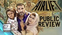 'Airlift' PUBLIC REVIEW | Akshay Kumar, Nimrat Kaur