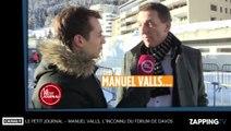 Le Petit Journal - Manuel Valls, l'inconnu du Forum de Davos ! (Vidéo)